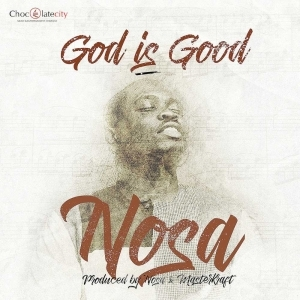 Nosa - God is Good (prod. Masterkraft)